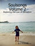 Soulsongs, Volume 2: Exploring the Law of Attraction, Karen Money Williams