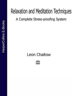 Relaxation and Meditation Techniques, Leon Chaitow