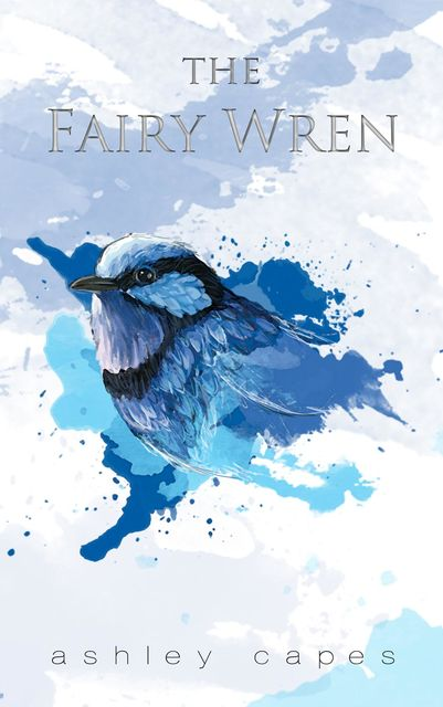 The Fairy Wren, Ashley Capes