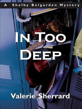 In Too Deep, Valerie Sherrard