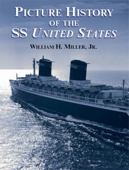 Picture History of the SS United States, William Miller