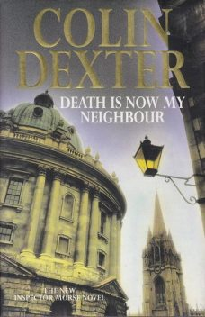 Death Is Now My Neighbor, Colin Dexter
