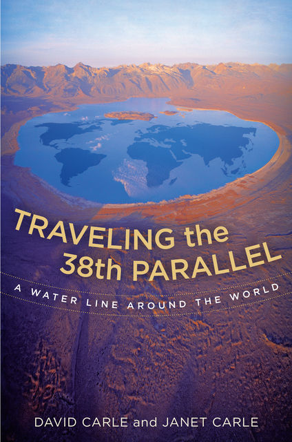 Traveling the 38th Parallel, David Carle, Janet Carle