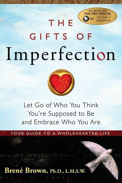 The Gifts of Imperfection, Brene Brown