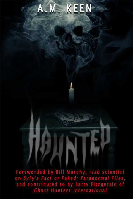 Haunted, A.M. Keen