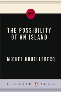 The Possibility of an Island, Michel Houellebecq
