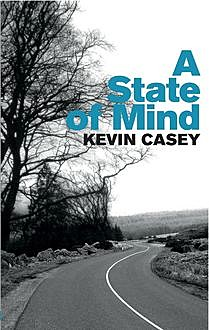 A State of Mind, Kevin Casey