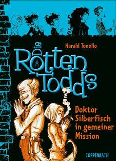 Die Rottentodds - Band 6, Harald Tonollo