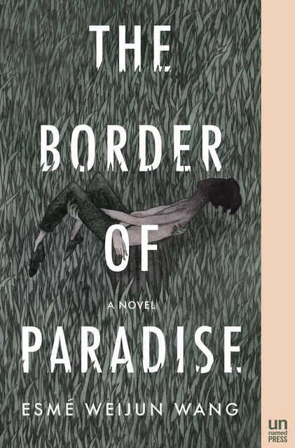 The Border of Paradise, Esmé Weijun Wang