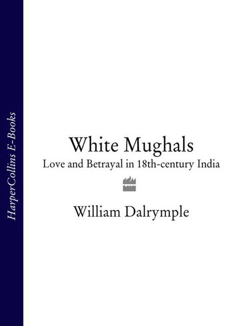 White Mughals, William Dalrymple