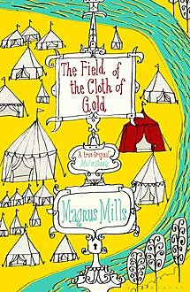 The Field of the Cloth of Gold, Magnus Mills