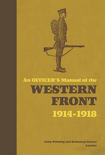An Officer's Manual of the Western Front, Stephen Bull