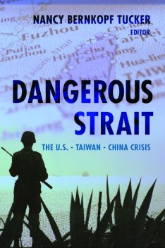Dangerous Strait, Edited by Nancy Bernkopf Tucker