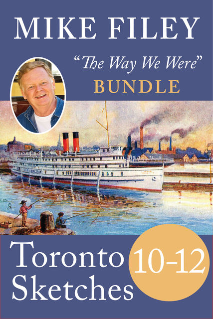 Mike Filey's Toronto Sketches, Books 10–12, Mike Filey