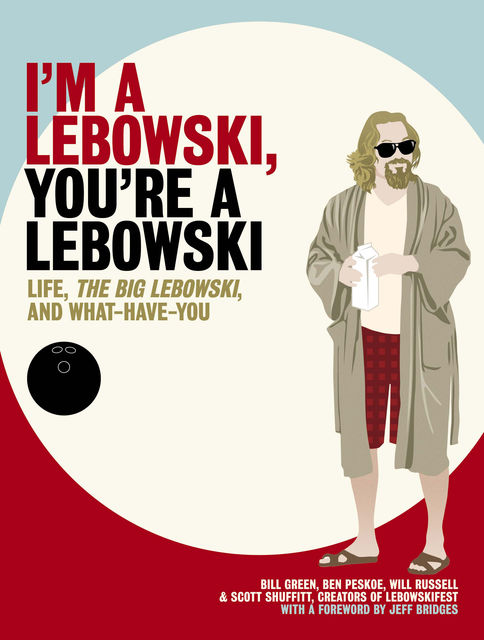 I'm a Lebowski, You're a Lebowski, Ben Peskoe, Bill Green, Scott Shuffitt, Will Russell