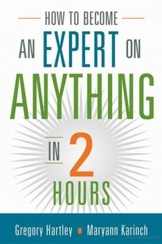 How to Become an Expert on Anything in Two Hours, Gregory Hartley