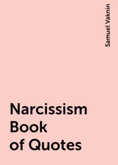 Narcissism Book of Quotes, Samuel Vaknin
