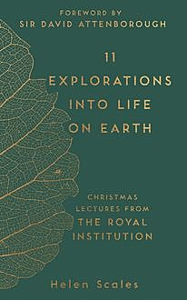 11 Explorations into Life on Earth, Helen Scales