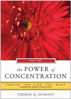 Power of Concentration, Part Two, Theron Q.Dumont