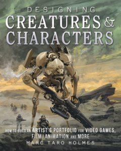 Designing Creatures and Characters, Marc Taro Holmes