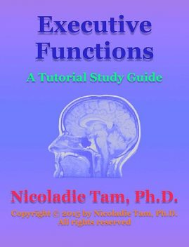 Executive Functions: A Tutorial Study Guide, Nicoladie Tam