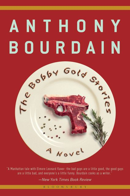 The Bobby Gold Stories, Anthony Bourdain