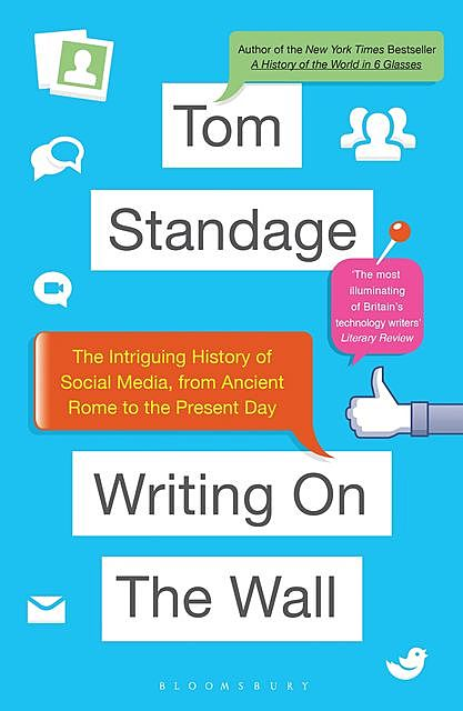 Writing on the Wall: Social Media – The First 2,000 Years, Tom Standage