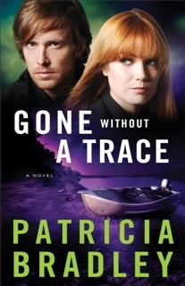 Gone without a Trace (Logan Point Book #3), Patricia Bradley