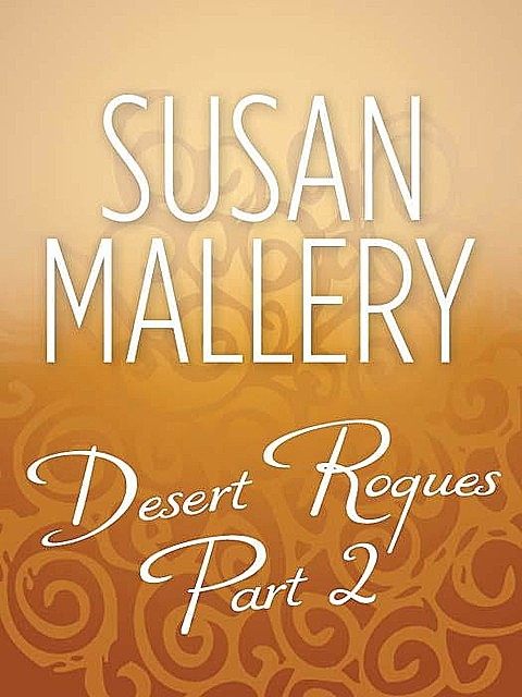 Desert Rogues Part 2, Susan Mallery