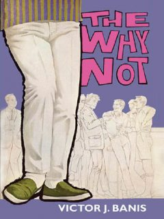 The Why Not, Victor J.Banis