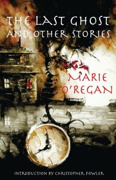 The Last Ghost and Other Stories, Marie O'Regan