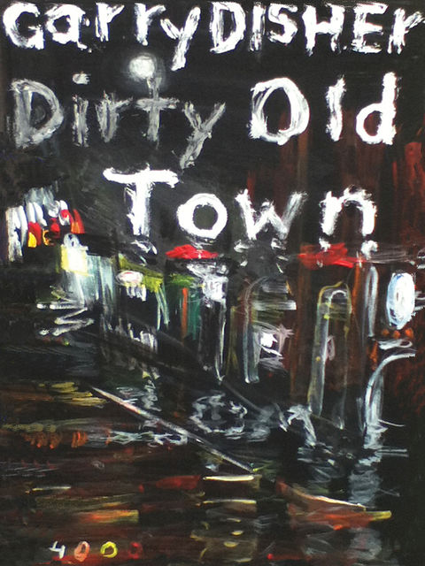 Dirty Old Town, Garry Disher