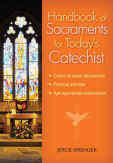 Handbook of Sacraments for Today's Catechist, Joyce Springer