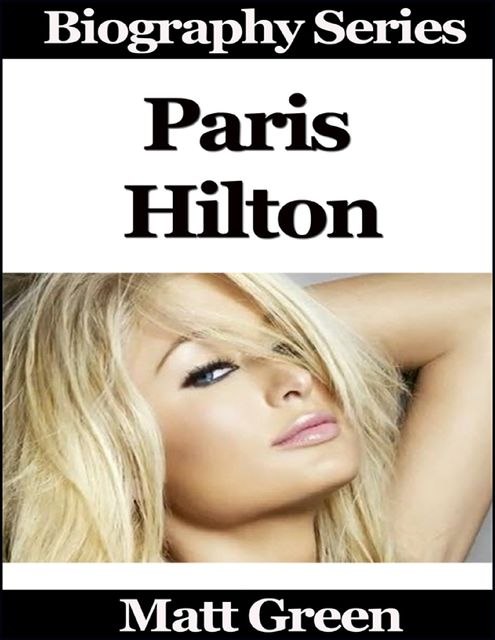 Paris Hilton – Biography Series, Matt Green