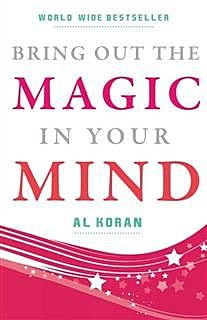 Bring Out The Magic in Your Mind, Al Koran