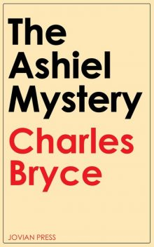 The Ashiel mystery / A Detective Story,