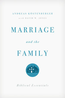 Marriage and the Family, David Jones, ouml, Andreas J. K, stenberger