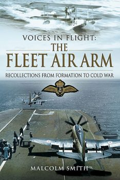 Voices in Flight: The Fleet Air Arm, Malcolm Smith
