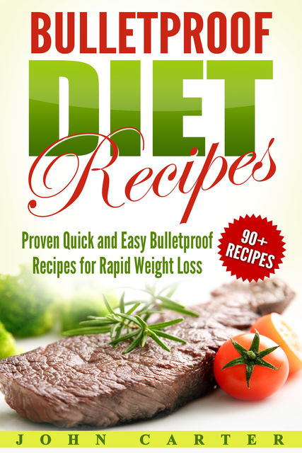 Bulletproof Diet Recipes, John Carter