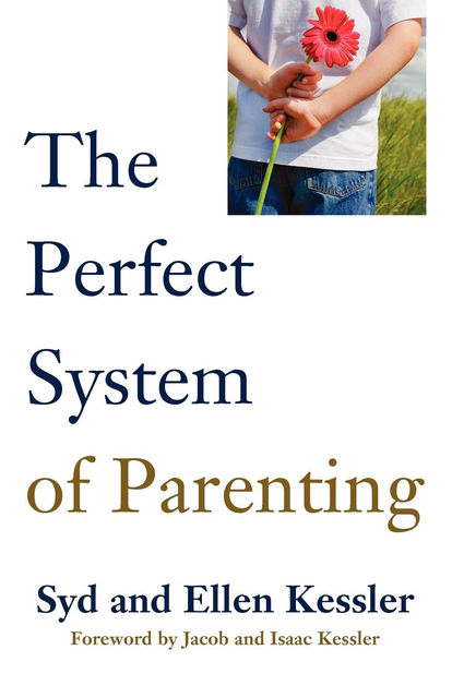 The Perfect System of Parenting, Syd kessler, Ellen Kessler