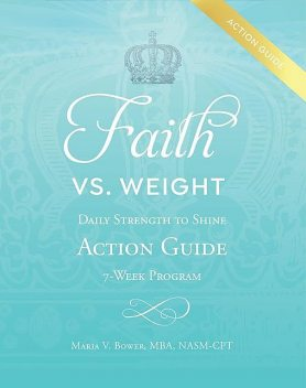 Faith Vs. Weight, Maria V. Bower