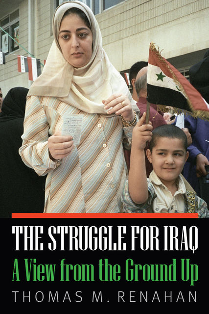 The Struggle for Iraq, Thomas M. Renahan