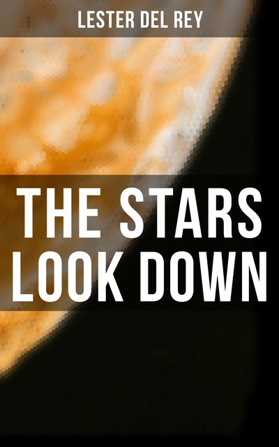 The Stars Look Down, Lester Del Rey