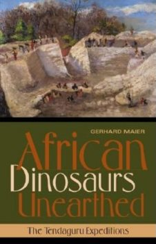 African Dinosaurs Unearthed, Gerhard Maier