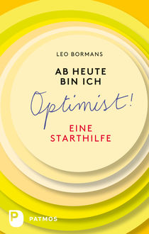 Ab heute bin ich Optimist, Leo Bormans