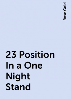 23 Position In a One Night Stand, Rose Gold
