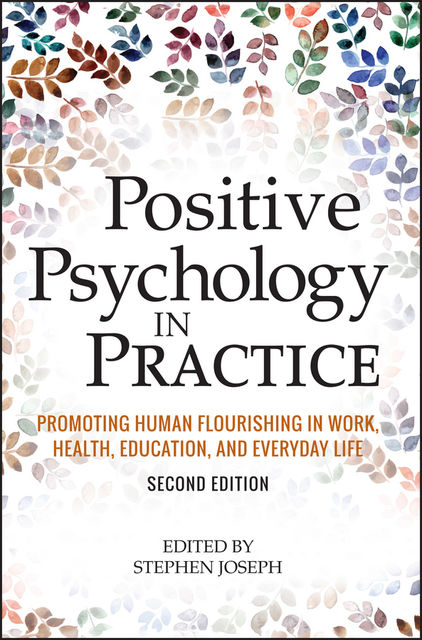 Positive Psychology in Practice, Stephen Joseph