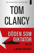 Döden som diktator del IV, Tom Clancy, Mark Greaney