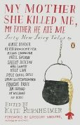 My Mother She Killed Me, My Father He Ate Me, Gregory Maguire, Joy Williams, Kate Bernheimer, Lydia Millet, Kathryn Davis, Carmen Gimenez Smith
