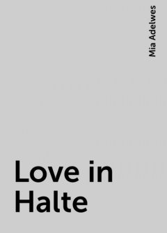Love in Halte, Mia Adelwes